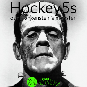 Hockey5s : our Frankenstein's monster